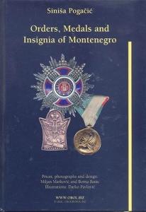 D/ POGANIC S. - Orders, Medals and Insigna of Montenegro. Borna Barac s.d. pp. 118, illustrazioni a colori nel testo. Ril. editoriale, buono stato