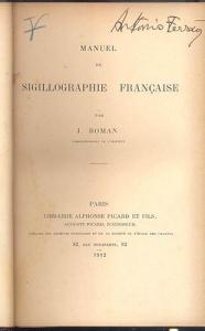 D/ ROMAN J. - Manuel de sigillographie francaise. Paris, 1912. pp. 401, tavv. 30. Ril. mezza pelle con nervi, buono stato, raro