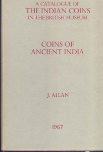D/ ALLAN J. - A catalogue of the indian coins in the British Museum ( Coins of the ancient India). Oxford, 1967. pp. clxvii + 318, tavv 46. ril. editoriale, buono stato