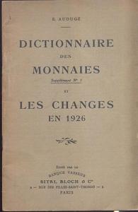 D/ AUDUGE E. - Dictionnaire des monnaies et les changes en 1926. Paris, 1927. pp. 59. ril. editoriale, buono stato