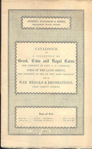 D/ SOTHEBY,WILKINSON & HODGE - London, 3 February 1914. Catalogue of a collection of Greek,Civic and Regal coins, the property of cap. L.M. Anderson; Coins of the Latin Orient , the property of the Hon. Lord Grantley. War medals & Decoration. pp. 36, nn. 341. brossura editoriale, buono stato, raro