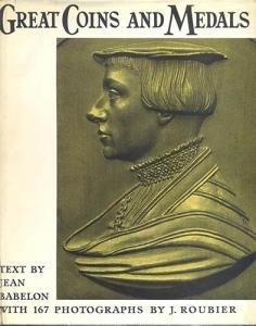 D/ BABELON J. - Great Coins and Medals. London, 1959. pp. 37, tavv. 167. ril. editoriale, buono stato. importante e raro