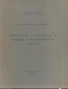 D/ BASTIEN P. - HUVELIN H. - Trouvaille de folles de la periode costantinienne (307 - 317). Wetteren, 1969. pp. 120, tavv. 23. ril. editoriale, buono stato, importante