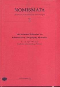 D/ AA.VV. - NOMISMATA 1. Internationales kolloquium zur kaiserzeitlichen munpragung Kleinasiens. 27 - 30. April 1994. Milano, 1994. pp. 262, tavv. 43. ril. editoriale, buono stato, importante