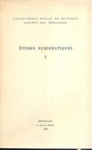 D/ AA.VV. - Etudes numismatiques 3. (Autori; Lallemand, Thirion, Lafaurie) Bruxelles, 1965. pp. 144, tavv. 12. ril. editoriale, buono stato, importanti lavori