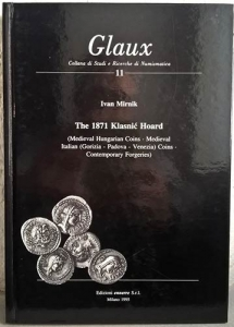 D/ MIRNIK I. – The 1871 Klasnic hoard (Medieval Hungarian coins – Medieval Italian (Gorizia – Padova – Venezia) coins – (Contemporary forgeries). Milano, 1995. pp. 212, tavv. 51.