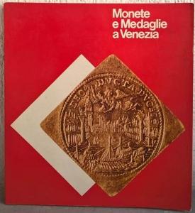 obverse: AA. VV. – Monete e medaglie. Catalogo della mostra svoltasi a Venezia, Palazzo Ducale, dicembre 1977-Marzo 1978. Venezia, 1977. pp. 64, tavv. 6 col., ill. n. t.