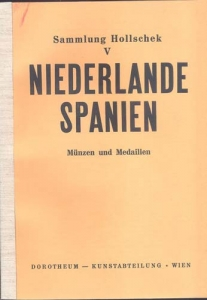 obverse: DOROTHEUM - Sammlung Hollschek V:Niederlande. Spanien. Asta Wien 22-23 November 1957 Brossura, lotti 1039, tavv. 6