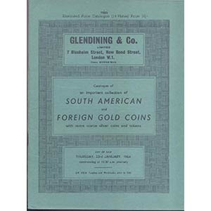 obverse: GLENDINING & Co. London 23- January, 1964. Catalogue of an important collection of South American and foreign gold coins, with some scarce silver coins and tokens. pp. 42, nn. 566, tavv. 14 raro