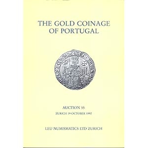obverse: LEU NUMISMATICS LTD. - Auction 55. Zurich 19- October 1992. A Highly important collection of the gold coinage of the Kingdom of Portugal. pp. 92, nn. 190 tutti ill. + ingrandimenti b/n. importante collezione.