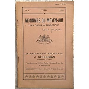 obverse: SCHULMAN J. – Amsterdam, Avril 1908. Monnaies du moyen age par ordre alphabetique. pp. 65, nn. 1176