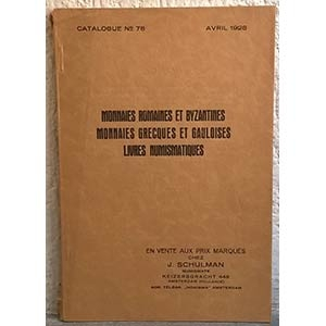 obverse: SCHULMAN J. – Amsterdam, No. 78, Avril 1928. Monnaies romaines et byzantines. Monnaies grecques et Gauloises. Livres numismatiques. pp. 92, nn. 1695, tavv. 6. raro