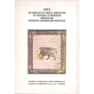 obverse: SEMENZATO F. & C. - Roma 15/16 Dicembre 1978. Asta di Oselle in oro e argento di Venezia e Murano. Medaglie, monete consolari romane. pp. 80, nn. 938, tavv. 37. p. agg. manoscritti. importante vendita.