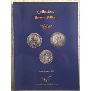 obverse: VARESI NUMISMATICA – Pavia, 16 marzo 1999. Collezione Barone Pelliccia. pp. 48, nn. 66 tutti ill., tavv. 6 col.
