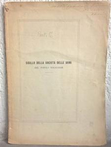 obverse: ANONIMO - Sigillo della Società delle Armi del popolo bolognese. S.l. S.d. Brossura, pp. 10