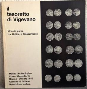 obverse: ARSLAN E. A. – Il tesoretto di Vigevano. Monete auree tra Gotico e Rinascimento. Milano, 1975. pp. 9, tavv. 7