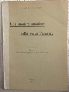 obverse: CUNIETTI A. – Una moneta anonima della zecca pesarese. Roma,1909. pp. 7, ill. b/n
