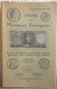obverse: DE VILLEFAIGNE J. G. – Change des mannaies etrangères. Billets de banque, travellers' cheques, monnaies d'or, d'argent et de billon. Paris, 1955. pp. 313, tavv. 72