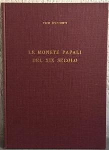 obverse: D INCERTI V- Le monete papali del XIX secolo. Milano, 1962 Tela, pp. 148, ill.