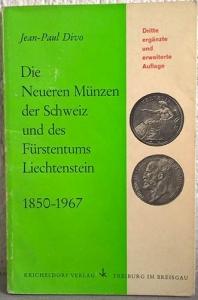 obverse: DIVO J. P. – Die Neuren munzen der Schweiz und des Furstentums Liechtestein (1850-1967) Freiburg im Breisgau, 1968. pp. 126, molte ill. n. t.
