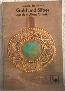 obverse: HARTMANN G. – Golden und silver aus dem Alten Amerika. Koblenz,1983. pp. 104, tavv. 63 molto raro e importante