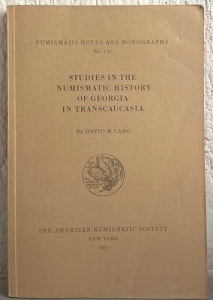 obverse: LANG D. M. – Studies in the numismatic history of Georgia in Transcaucasia. New York, 1955. Da A.N.S. Numismatic Notes and Monographs n. 130, pp. 138, tavv. 15 molto raro