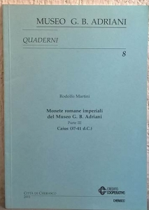 obverse: MARTINI R. – Monete romane imperiali del Museo G. B. Adriani. Parte III. Caius (37-41) Cherasco, 2001. pp. 24, tavv. 6