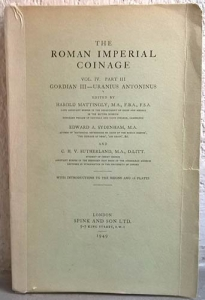 D/ MATTINGLY H., SYDENAHAM A., SUTHERLAND C. H. V. - ROMAN IMPERIAL COINAGE. Vol. IV, part III. Gordian III – Uranius Antoninus. London, 1949. pp. 246, tavv. 14 first edition molto raro