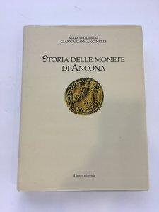 obverse: DUBBINI, M. - MANCINELLI, G.. Storia delle monete di Ancona. Il Lavoro Editoriale. Ancona, 2009. In-4, pp. 285, testo illustrato, tela editoriale con sovracoperta