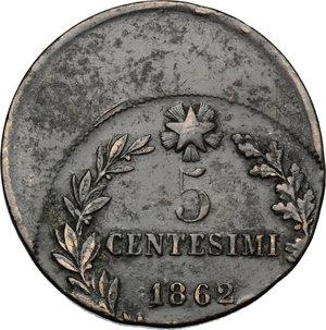 reverse: Vittorio Emanuele II  (1861-1878).. 5 centesimi 1862 N. Errore di conio