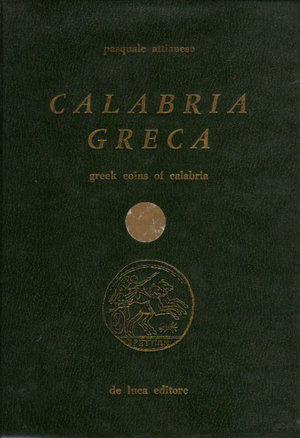 obverse: Calabria Greca. Greek coins of Calabria. Pasquale attianese.1977. Pag. 439. Aminea, Hipponion, Valentia, laos, Lokron, kasarium, Mystia ed Hyporon, Ser… o Mer.., Peripolium, Sybaris, Siris, Thurium