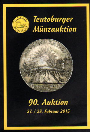 D/ Auction catalogue. Teutoburger Munzauktion. N°. 90. 27-28 Februar 2015. Pag. 367