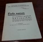 obverse: VADE MECUM ARTIGLIERI. Tecnica Militare. Edizione Anno XIX 1941. Editrice Trevigiana. Pagine 29. Conservazione discreta. Raro e affasciante!