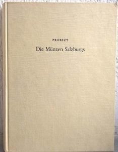 D/ Probszt Günther. Die Münzen Salzburgs. Basel/Graz 1959. Legatura editoriale, pp. 286 S., tavv. 27 Ex libris