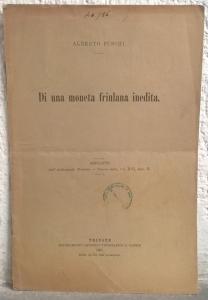 D/ Puschi Alberto. Di una moneta friulana inedita. Trieste, 1891. Brossura, pp. 5, ill. Molto raro