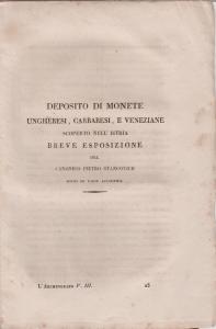 D/ Stancovich Pietro. Deposito di monete ungheresi, carraresi, e veneziane scoperto nell'Istria. Trieste, 1831 Tela pp. 14, tav. 3 Molto raro