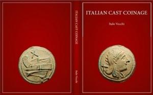D/ Vecchi Italo. Italian cast coinage. London, 2013 cartonato con sovracoperta, pp. 72, tavv. 87