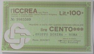 obverse: Miniassegni. ICCREA Istituto di Credito delle Casse Rurali e Artigiane Spa. Lire 100. Gruppo Schina Roma. 20-04-1977. FDS.