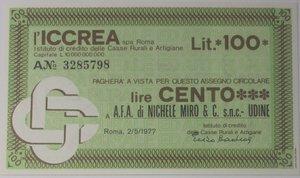 obverse: Miniassegni. ICCREA Istituto di Credito delle Casse Rurali e Artigiane Spa. Lire 100. A.F.A. di Nichele Miro & C. Snc Udine. 02-05-1977. FDS.