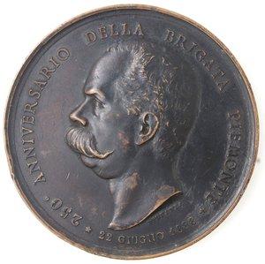 obverse: Medaglie. Umberto I. 1878-1900. Medaglia 1888. Ae. 250° Anniversario Brigata Piemonte. Opus Speranza. Diametro mm. 59. qSPL. Colpi ai bordi.