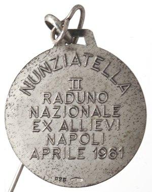 reverse: Medaglie. Napoli. Medaglia Nunziatella. II Raduno Nazionale ex Allievi Napoli Aprile 1961. Ag. Diametro mm. 26,50. SPL+.