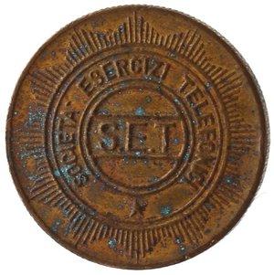 reverse: Medaglie. S.E.T Società Esercizi Telefonici. Gettone. Ae. Peso gr. 2,88. Diametro mm. 17. BB. Ossidazioni verdi. RR.