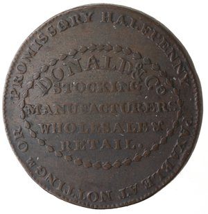 reverse: Token. Gran Bretagna. Warwickshire. Birmingham. Donald & Co. Halfpenny Token 1792. Ae. D&H 123. D/ DONALD & CO / STOCKING / MANUFACTURERS / WHOLESALE & / RETAIL. / PROMISSORY HALFPENNY PAYABLE AT NOTTINGM OR. R/ NO. 29 BULL STREET BIRMINGHAM A. Peso gr. 11,80. Diametro mm. 29,20. qBB-SPL.