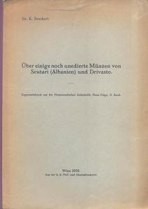 D/ Stockert Karl. Uber einige noch unedierte munzen von Scutari (Albanien) und Drivasto. Wien, 1909. Brossura editoriale, pp. 7, con ill. nel testo. raro e importante
