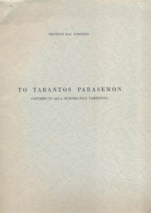obverse: Brunetti Lodovico. To Tarantos Parasemon. Contributo alla numismatica tarantina. Milano, 1949. Rilegatura editoriale, pp. 65, ill, buono stato, importante lavoro.