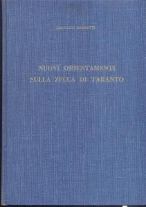 obverse: Brunetti Lodovico. Nuovi orientamenti sulla zecca di Taranto. Milano, 1960. Rilegatura editoriale,pp. 132, tavv. 19. buono stato, importante lavoro