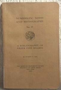 obverse: Noe Sidney P. A Bibliography of Greek Coin Hoards. New York, 1925. Da A.N.S. Numismatic Notes and Monographs n. 25, Brossura ed., pp. 275. importante