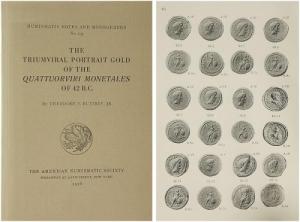 obverse: Buttrey, Theodore Vern. The Triumviral Portrait Gold of the Quattuorviri Monetales of 42 B.C. (ANSNNM No. 137). New York 1956. Brossura, pp. 69, tavv. 9 raro