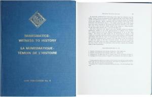 obverse: AA.VV. Numismatics-Witness to History/La Numismatique-Témoin de l histoire. (IAPN Publication No. 8). Wetteren 1986. Tela editoriale, pp. xv, 230, tavv. 48