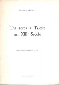 obverse: Abbiati Andrea. Una zecca a Trieste nel XII secolo. Mantova, 1969. Brossura editoriale, pp. 8, ill.